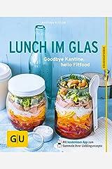 Lunch im Glas: Goodbye Kantine, hello Fitfood (GU KüchenRatgeber) Taschenbuch