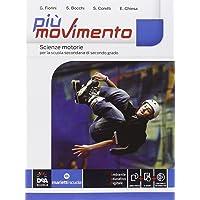 Più movimento. Vol. unico. Per le Scuole superiori. Con e-book. Con espansione online [codice per accesso ai contenuti…