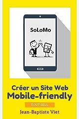 SoLoMo : Créer un Site Web mobile-friendly tout seul Format Kindle