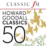 50 Howard Goodall Classics (By Classic FM)