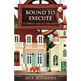 Bound To Execute: 3 (St. Marin's Cozy Mysteries)