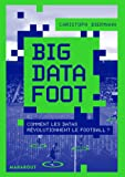 Big Data Foot: Comment les datas révolutionnent le football
