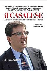Il Casalese. Ascesa e tramonto di un leader politico di Terra di Lavoro Formato Kindle