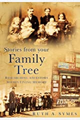 Stories from Your Family Tree: Researching Ancestors within Living Memory Paperback