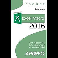 Excel macro 2016: dalla registrazione della prima macro al linguaggio VBA (Lavorare con Excel Vol. 5)