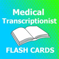 Medical Transcriptionist Flashcards 2018 Ed