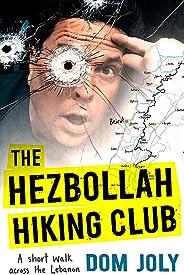 The Hezbollah Hiking Club: A short walk across the Lebanon