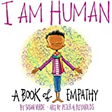 I Am Human: A Book of Empathy (I Am Books)