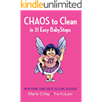 CHAOS to Clean: in 31 Easy BabySteps
