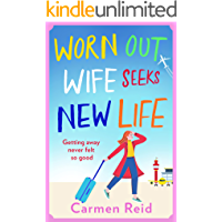 Worn Out Wife Seeks New Life: 'Escapist summer reading at its best.' Jill Mansell