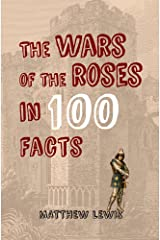 The Wars of the Roses in 100 Facts Paperback