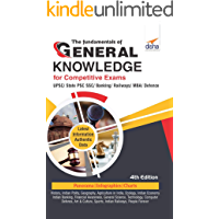 The Fundamentals of General Knowledge for Competitive Exams - UPSC/ State PCS/ SSC/ Banking/ Railways/ MBA/ Defence…