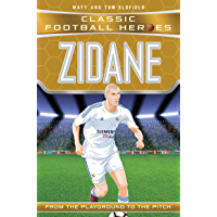 Zidane (Classic Football Heroes) - Collect Them All!: From the Playground to the Pitch