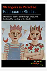 Strangers in Paradise: Eastbourne stories Kindle Edition