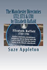 The Manchester Directories 1772, 1773 & 1781 by Elizabeth Raffald: with an introduction by Suze Appleton Kindle Edition