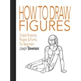 How to Draw Figures Simple Anatomy, People, & Forms for Beginners