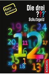 Die drei ??? Schutzgeld (drei Fragezeichen): Kurzgeschichte 12 Kindle Ausgabe