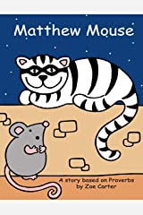 Matthew Mouse: A Story Based on the Book of Proverbs: Volume 5 (Wise Owl's Library) Paperback