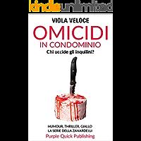Omicidi in condominio: Humour, thriller, giallo. La serie della Zanardelli. Romanzo. Vol. 2