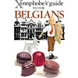 The Xenophobe's Guide to the Belgians (Xenophobe's Guides)