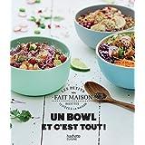 Un bowl et c'est tout ! (Fait Maison)