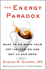 The Energy Paradox: What to Do When Your Get-Up-and-Go Has Got Up and Gone (The Plant Paradox Book 6) (English Edition) Formato Kindle
