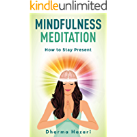 Mindfulness Meditation: Learn to Stay Present in the Moment and Reduce Stress (10-minute practices)