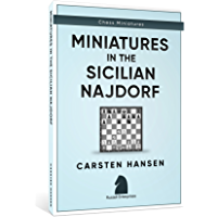 Miniatures in the Sicilian Najdorf (English Edition)
