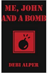 Me, John and a Bomb (The Nirvana Series Book 4) Kindle Edition