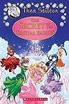 Thea Stilton Special Edition #7: The Secret of the Crystal Fairies: A Geronimo Stilton Adventure