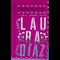 Los años con Laura Díaz (Spanish Edition)