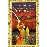 Muhammad Bin Tughlaq: Tale of a Tyrant