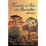 Tocando el cielo de Manhattan: (Novela Romántica)