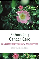 Enhancing Cancer Care: Complementary Therapy and Support Paperback