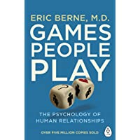 Games People Play: The Psychology of Human Relationships (Penguin Life)