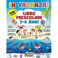 IN VACANZA! LIBRO PRESCOLARE 3-6 ANNI: Maxi formato. Lettere e numeri, linee e forme da tracciare, pregrafismo e…