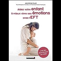 Aidez votre enfant à mieux vivre ses émotions avec l'EFT (PARENTING)