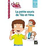 Téo et Nina Fin de CP Niveau 3 - La petite souris de Téo et Nina (Je lis pas à pas)