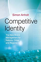 Competitive Identity: The New Brand Management for Nations, Cities and Regions Paperback