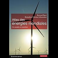 Atlas des énergies mondiales. Un monde en transition (Atlas Monde)