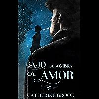 Bajo la sombra del amor (Spanish Edition)