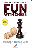 Fun with Chess : Learning & Training Guide