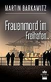 Frauenmord im Freihafen: SoKo Hamburg 5 - Ein Heike Stein Krimi (Soko Hamburg - Ein Fall für Heike Stein)