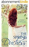 The Spring Duchess (A Duchess for All Seasons Book 2) (English Edition)