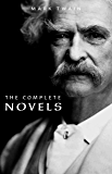 Mark Twain: The Complete Novels (English Edition)