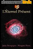 L'Éternel Présent: Roman d'amour fantastique