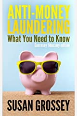 Anti-Money Laundering: What You Need to Know (Guernsey fiduciary edition): A concise guide to anti-money laundering and countering the financing of ... working in the Guernsey fiduciary sector Paperback