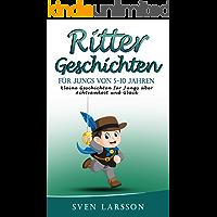 Ritter Geschichten: Kleine Geschichten für Jungs über Achtsamkeit und Glück (für Jungs von 5-10 Jahren)