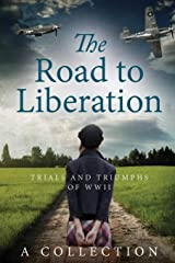 The Road to Liberation: Trials and Triumphs of WWII Paperback