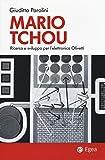 Mario Tchou. Ricerca e sviluppo per l'elettronica Olivetti